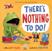 There's Nothing To Do!, Hardback Book