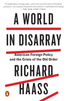 A World In Disarray : American Foreign Policy and the Crisis of the Old Order, Paperback / softback Book