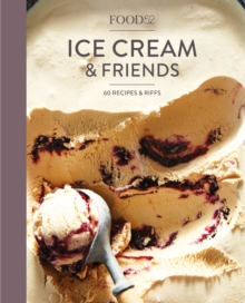 Food52 Ice Cream And Friends, Hardback Book
