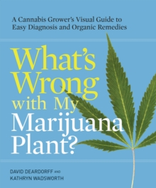 What's Wrong With My Marijuana Plant?, Paperback Book