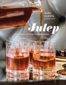 Julep : Southern Cocktails Refashioned, Hardback Book