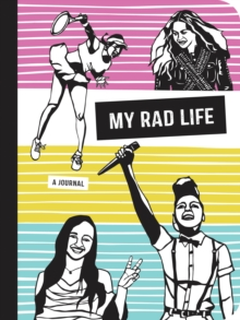 My Rad Life : A Journal, Paperback Book