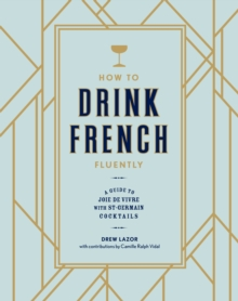 How To Drink French Fluently, Hardback Book