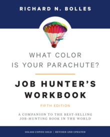 What Color Is Your Parachute? Job-Hunter's Workbook : A Companion to the Best-Selling Job-Hunting Book in the World, Paperback / softback Book