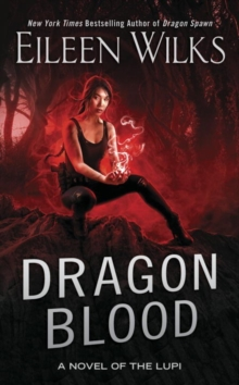 Dragon Blood : A Novel of the Lupi, Paperback / softback Book