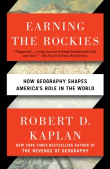 Earning the Rockies : How Geography Shapes America's Role in the World, EPUB eBook