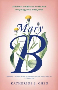 Mary B: A Novel : An Untold Story of Pride and Prejudice, Paperback / softback Book
