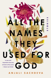 All the Names They Used for God : Fiction, Hardback Book