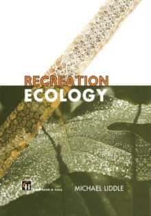 Recreation Ecology : The Ecological Impact of Outdoor Recreation, Hardback Book