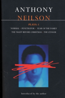 "Neilson Plays : ""Normal""; ""Penetrator""; ""Year of the Family""; ""Night Before Christmas""; ""Censor"" v.1, Paperback / softback Book"