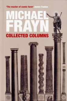 Michael Frayn Collected Columns, Paperback Book