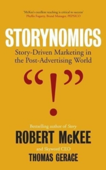 Storynomics : Story Driven Marketing in the Post-Advertising World, Hardback Book