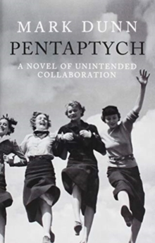 Pentaptych : A Novel of Unintended Collaboration, Hardback Book