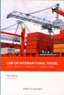 Law of International Trade : Cross-Border Commercial Transactions, Paperback Book