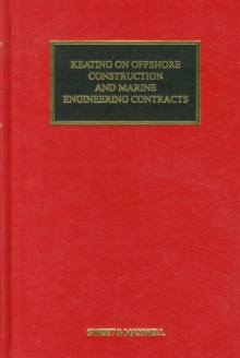 Keating on Offshore Construction and Marine Engineering Contracts, Hardback Book