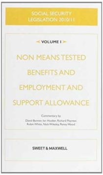 Social Security Legislation : Non Means Tested Benefits and Employment and Support Allowance v. 1, Paperback Book