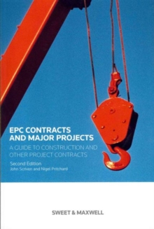 EPC Contracts and Major Projects : A Guide to Construction and other Project Contracts, Hardback Book
