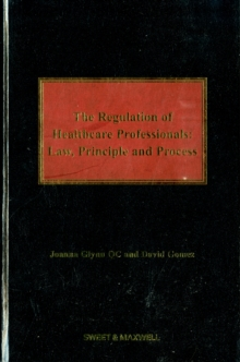 The Regulation of Healthcare Professionals : Law, Principle and Process, Hardback Book