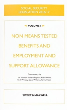 Social Security Legislation 2016/17 Volume 1 : Non Means Tested Benefits and Employment and Support Allowance, Paperback Book