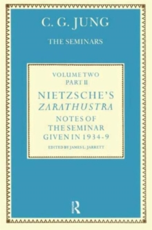 Nietzsche's Zarathustra : Notes of the Seminar given in 1934-1939 by C.G. Jung, Hardback Book