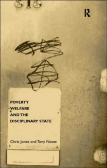 Poverty, Welfare and the Disciplinary State, Paperback / softback Book
