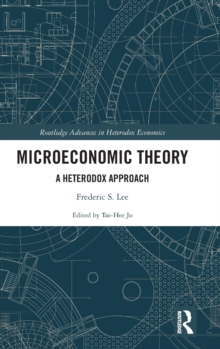 Microeconomic Theory : A Heterodox Approach, Hardback Book