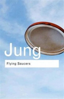 Flying Saucers : A Modern Myth of Things Seen in the Sky, Hardback Book