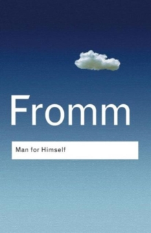 Man for Himself : An Inquiry into the Psychology of Ethics, Paperback Book