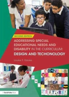 Addressing Special Educational Needs and Disability in the Curriculum: Design and Technology, Paperback Book