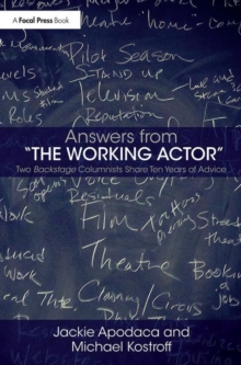 "Answers from ""The Working Actor"" : Two Backstage Columnists Share Ten Years of Advice, Paperback Book"