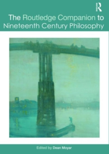 The Routledge Companion to Nineteenth Century Philosophy, Hardback Book