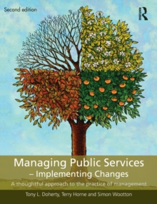 Managing Public Services - Implementing Changes : A Thoughtful Approach to the Practice of Management, Paperback Book
