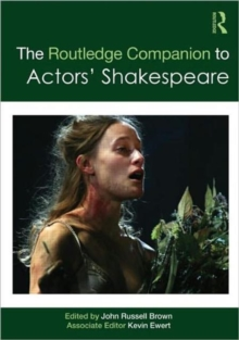 The Routledge Companion to Actors' Shakespeare, Paperback Book
