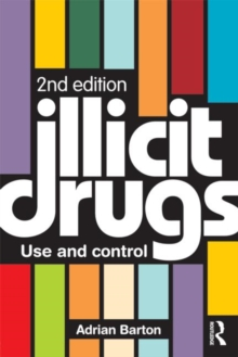Illicit Drugs : Use and Control, Paperback Book