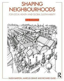 Shaping Neighbourhoods : For Local Health and Global Sustainability, Paperback Book