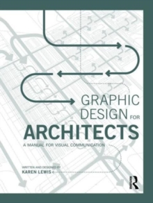 Graphic Design for Architects : A Manual for Visual Communication, Paperback / softback Book