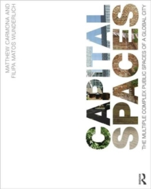 Capital Spaces : The Multiple Complex Public Spaces of a Global City, Paperback / softback Book