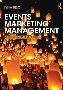 Events Marketing Management : A Consumer Perspective, Paperback Book