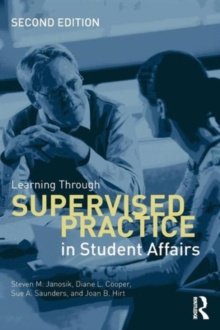 Learning Through Supervised Practice in Student Affairs, Paperback Book