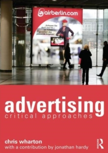 Advertising : Critical Approaches, Paperback / softback Book