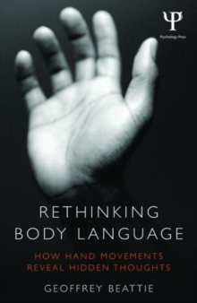 Rethinking Body Language : How Hand Movements Reveal Hidden Thoughts, Paperback Book