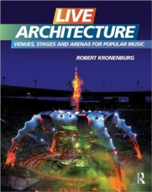 Live Architecture : Venues, Stages and Arenas for Popular Music, Hardback Book