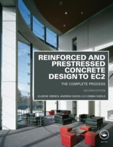 Reinforced and Prestressed Concrete Design to EC2 : The Complete Process, Second Edition, Paperback / softback Book