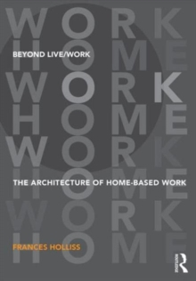Beyond Live/Work : The Architecture of Home-based Work, Paperback / softback Book