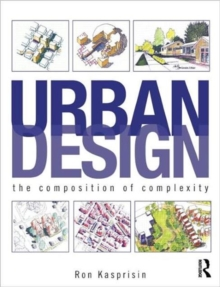 Urban Design : The Composition of Complexity, Paperback / softback Book