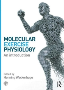 Molecular Exercise Physiology : An Introduction, Paperback / softback Book