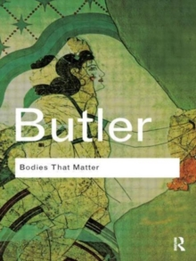 "Bodies That Matter : On the Discursive Limits of ""Sex"", Paperback Book"