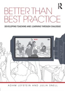 Better Than Best Practice : Developing Teaching and Learning Through Dialogue, Paperback Book