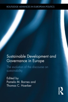 Sustainable Development and Governance in Europe : The Evolution of the Discourse on Sustainability, Hardback Book