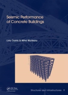 Seismic Performance of Concrete Buildings : Structures and Infrastructures Book Series Volume 9, Hardback Book